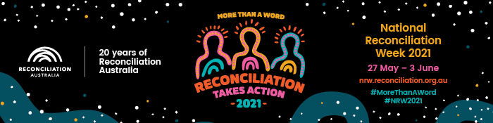 National Reconciliation Week: 27 May - 3 June 2021